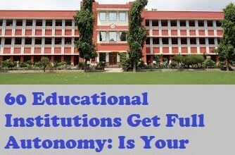 60 Educational Institutions Get Full Autonomy Is Your College On The List